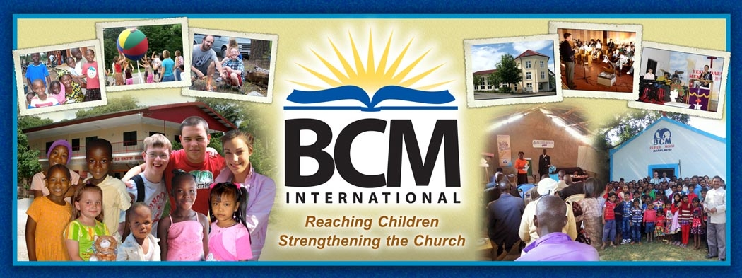 BCM International - Reaching Children, Strengthening the Church